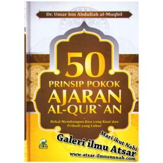 50 Prinsip Pokok Ajaran Al-Qur'an, Bekal Membangun Jiwa yang Kuat dan Peribadi Luhur
