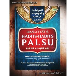 Israiliyyat & Hadits-hadits Palsu Dalam Tafsir Al-Qur'an