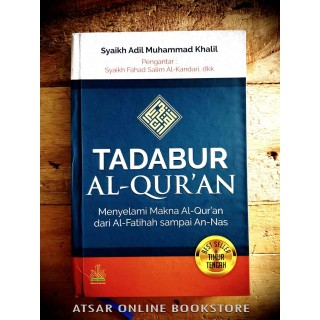Tadabur Al-Qur'an – Menyelami Makna Al-Qur'an dari Al-Fatihah sampai An-Naas