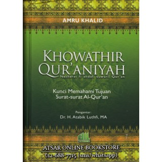 Khowathir Qur'aniyah, Kunci Memahami Tujuan Surah-Surah Al-Qur'an