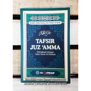 Tafsir As-Sa'di Juz 'Amma - Dilengkapi dengan Tafsir Surah Al-Fatihah
