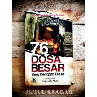 76 Dosa Besar Yang Dianggap Biasa (Terjemahan Lengkap Kitab Al-Kaba'ir)