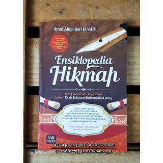 Ensiklopedia Hikmah 606 Hikmah & Kisah Salaf (Intisari Kitab Shifatush Shofwah)