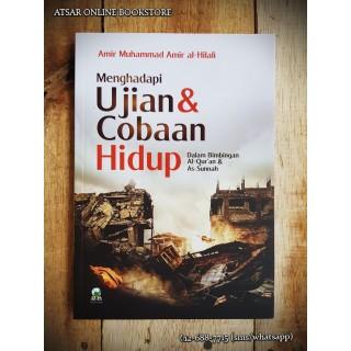 Menghadapi Ujian dan Cobaan Hidup, Dalam Bimbingan Al-Qur'an & As-Sunnah
