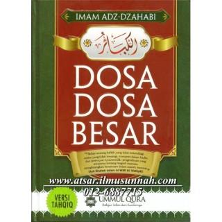 Dosa-Dosa Besar (Terjemahan Kitab Al-Kabair oleh Adz-Dzahabi)