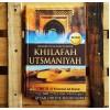 Bangkit dan Runtuhnya Khilafah Utsmaniyah