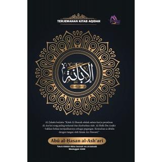 Kitab Al-Ibanah karya Abu Al-Hasan Al-Asy'ari (Terjemahan Dilengkapi Teks Asal Berbahasa Arab)