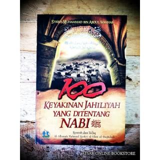 100 Keyakinan Jahiliyyah yang Ditentang Nabi Shallallahu 'alaihi wa Sallam