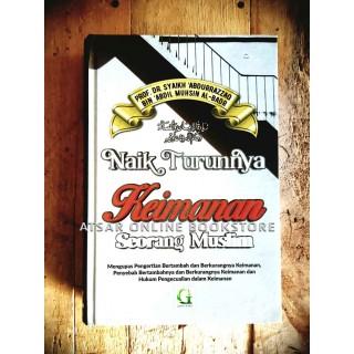Naik dan Turunnya Keimanan Seorang Muslim, Kajian Ilmiah Antara Ahlus Sunnah dan Kelompok Ahli Kalam (Murjiah, Jahmiyyah, Muktazilah, Khawarij, dll dalam Perkara Iman)