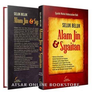 Seluk-Beluk Alam Jin dan Syaitan, dari kitab Asy-Syaikh Wahid Abdussalam Bali (Wiqaayatul Insaan minal Jinni wasy-Syaithan)