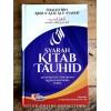 Syarah Kitab Tauhid, Jalan Menuju Pemurnian Aqidah dari Noda Syirik