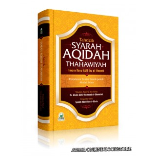 Tahdzib Syarah Aqidah Thahawiyah Imam Ibnu Abil Izz Al-Hanafi