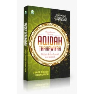 Penjelasan Matan Aqidah Thahawiyah, Akidah Ahlus Sunnah wal-Jama'ah (Soft Cover)