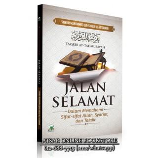Jalan Selamat Dalam Memahami Sifat-Sifat Allah, Syariat, dan Takdir [Terjemahan Kitab Taqrib At-Tadmuriyah]
