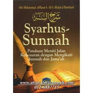 Syarhus Sunnah oleh Al-Imam Al-Barbahari, Panduan Meniti Jalan Kebenaran dengan Mengikuti Sunnah dan Jamaah