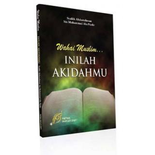 Wahai Muslim... Inilah Akidahmu