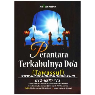 Perantara Terkabulnya Doa (Penjelasan Tentang Hakikat Tawassul)