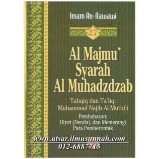 Al-Majmu' Syarah Al-Muhadzdzab Jilid 27 (Perbahasan Diyat (denda) dan Memerangi Pemberontak)