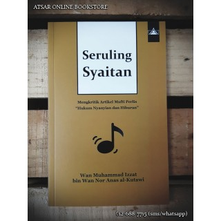 "Seruling Syaitan! Kritikan Atas Tulisan ""Hukum Nyanyian dan Hiburan"" oleh Mufti Perlis"