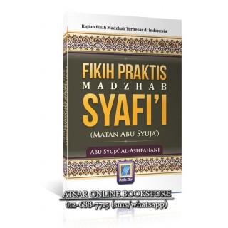 Fikih Praktis Madzhab Syafi'i (Matan Abi Syuja')