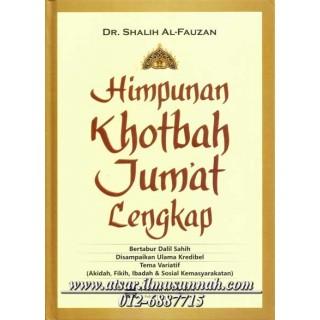 Himpunan Khutbah Jumaat Lengkap Dari Syaikh Dr. Soleh bin Fauzan Al-Fauzan