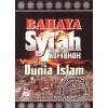 Bahaya Syi'ah Rofidhoh Bagi Dunia Islam