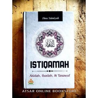 Al-Istiqamah – Aqidah, Ibadah dan Tasawuf [Karya dan Susunan Syaikh Al-Islam Ibnu Taimiyyah]