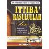 Ittiba' Rasulullah Shallallahu alaihi wa Sallam, Bagaimana Mengikuti Nabi Dengan Benar?