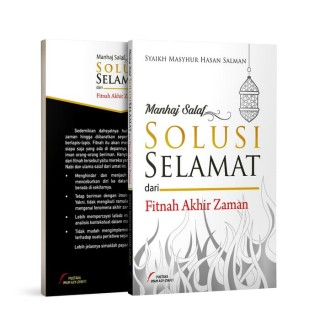 Manhaj Salaf Solusi Selamat Dari Fitnah Akhir Zaman