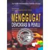 Menggugat Demokrasi & Pemilu (Pilihan Raya)