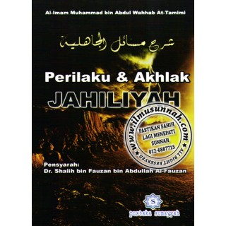 Perilaku & Akhlak Jahiliyah (Syarh Masa'il Al-Jahiliyah)
