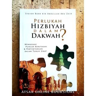Perlukah Hizbiyah Dalam Dakwah