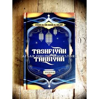 Tashfiyah dan Tarbiyah, susunan Syaikh Abul Harits Ali bin Hasan Al-Halabi