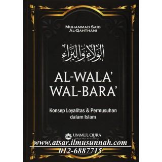 Al-Wala' Wal Bara', Konsep Loyalitas dan Permusuhan Dalam Islam