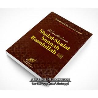 Meneladani Shalat-shalat Sunnah Rasulullah