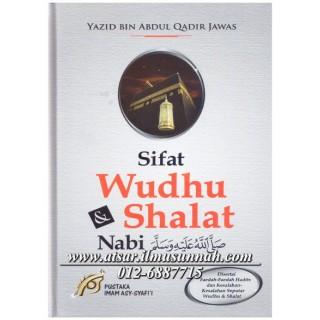 Sifat Wudhu & Shalat Nabi Shallallahu 'alaihi wa Sallam