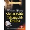 Tuntunan Lengkap Shalat Witir, Tahajjud & Dhuha