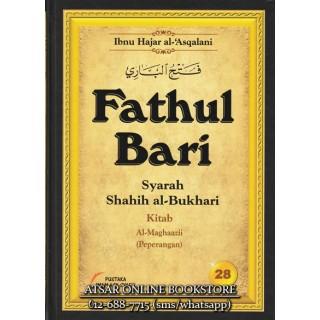 Fathul Bari Syarah Shahih Al-Bukhari Jilid 28 (Kitab Al-Maghaazii)