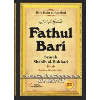 Fathul Bari Syarah Shahih Al-Bukhari Jilid 22 [Perbahasan Hadis-hadis Jihad, Ekspedisi Ketenteraan, dan Peperangan]