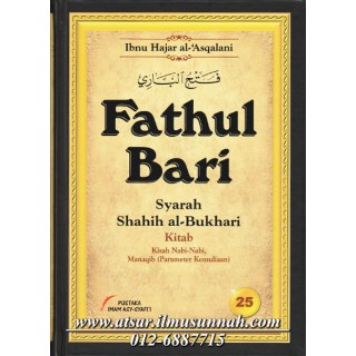 Fathul Bari Syarah Shahih Al-Bukhari Jilid 25 [Kisah Nabi-Nabi dan Al-Manaqib]