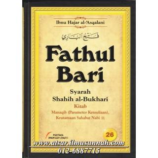 Fathul Bari Syarah Shahih Al-Bukhari Jilid 26 [Al-Manaqib dan Keutamaan Sahabat Nabi]