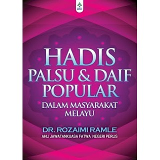 Hadis Palsu & Daif Popular Dalam Masyarakat Melayu