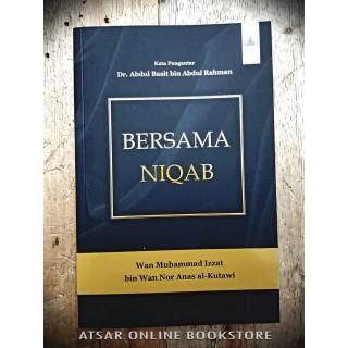 Bersama Niqab, Kupasan Ilmiyah Amalan Berniqab; Sunnah, mengikut adat atau untuk nampak cantik?